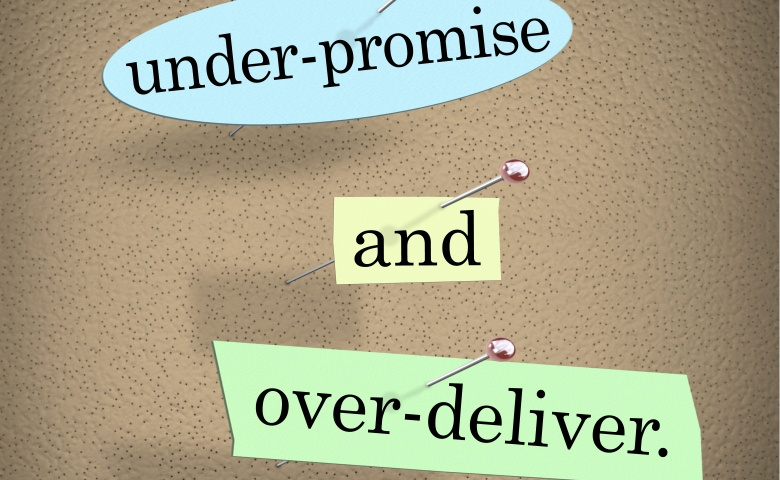 Under-Promise and Over-Deliver Saying Bulletin Board